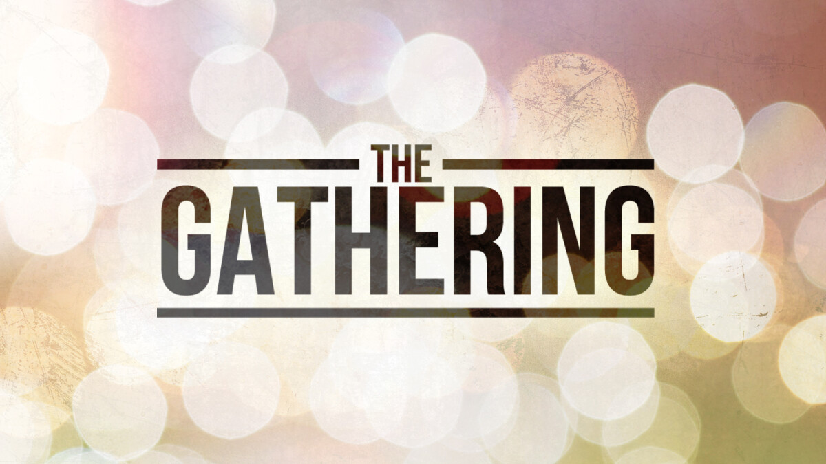 WEEKLY SUNDAY GATHERING